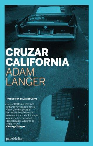 Cruzar California (Narrativa (papel De Liar))
