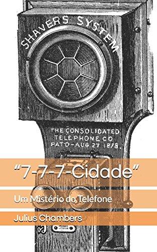 """""""7-7-7-Cidade"""": Um Mistério do Telefone"""