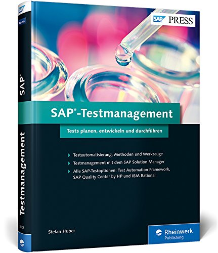 SAP-Testmanagement: SAP-Lösungen testen mit SAP Solution Manager, IBM Rational, SAP Quality Center by HP, CBTA, SEA, BPCA (SAP PRESS) -