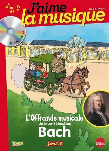 J'aime la musique : L'offrande musicale de Jean-Sbastien Bach