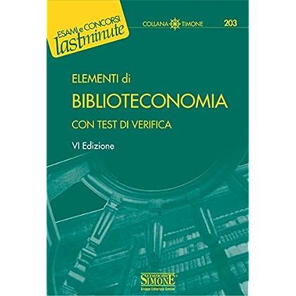 Elementi Di Biblioteconomia: Con Test Di Verifica (Il Timone)