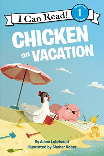 Chicken on Vacation (I Can Read Level 1)