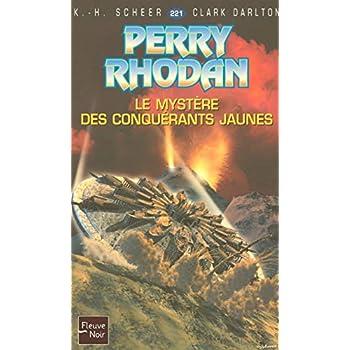 Perry Rhodan, tome  221 : Le mystère des conquérants jaunes