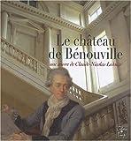 Le château de Bénouville : Une oeuvre de Claude-Nicolas Ledoux - Table ronde du 20 septembre 2006