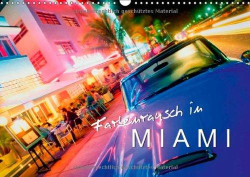 Farbenrausch in Miami (Wandkalender 2014 DIN A3 quer): Eine Stadt wie ein Videoclip (Monatskalender, 14 Seiten)