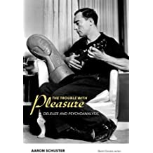 The Trouble with Pleasure: Deleuze and Psychoanalysis (Short Circuits)