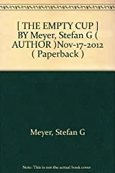 [ THE EMPTY CUP ] BY Meyer, Stefan G ( AUTHOR )Nov-17-2012 ( Paperback )