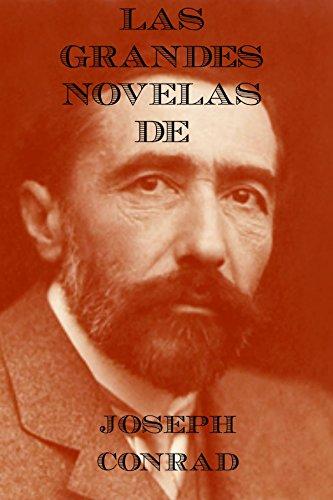Las Grandres Obras de Joseph Conrad: El Corazón de las Tinieblas, El Negro del Narcissus y Lord Jim por Joseph Conrad