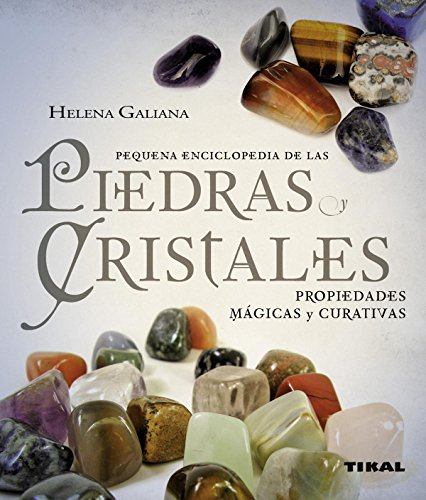 Piedras Y Cristales (Pequeña Enciclopedia) por Helena Galiana