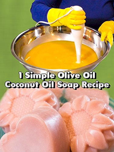 1 Simple Olive Oil Coconut Oil Soap Recipe