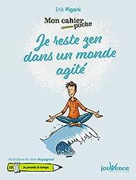 Mon cahier Poche : Je reste zen dans un monde agité par Erik Pigani