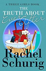 The Truth About Ever After (Three Girls Book 4) (English Edition)