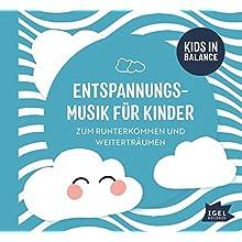 Kids in Balance. Entspannungsmusik für Kinder: Zum Runterkommen und Weiterträumen (Audio CD)