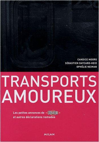 Les transports amoureux : Les petites annonces de Libration et autres dclarations nomades