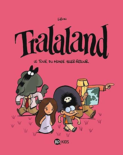 Tralaland, Tome 02: Le tour du monde aller-retour