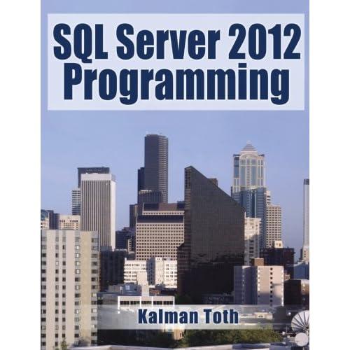 SQL Server 2012 Programming by Kalman Toth (2012-12-13)