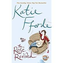 [The Rose Revived] (By: Katie Fforde) [published: June, 2003]
