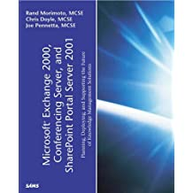 Microsoft Exchange 2000, Conferencing Server, and SharePoint Portal Server 2001 by Rand Morimoto (2001-08-03)