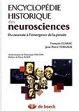 Encyclopédie historique des neurosciences - Du neurone à l'émergence de la pensée