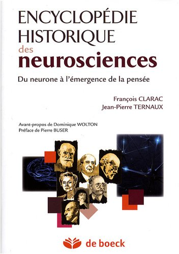 Encyclopdie historique des neurosciences : Du neurone  l'mergence de la pense