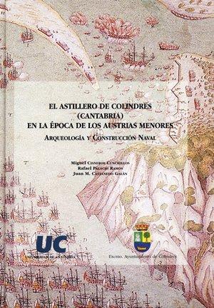 El astillero de Colindres (Cantabria) en la época de los Austrias menores: Arqueología y construcción naval (Historia)