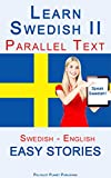 Learn Swedish II - Parallel Text - (Swedish - English) Easy Stories (English Edition)