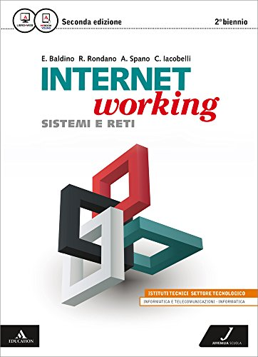 Internetworking. Vol. unico. Per le Scuole superiori. Con e-book. Con espansione online