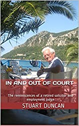 In and Out of Court: The reminiscences of a retired solicitor and employment judge