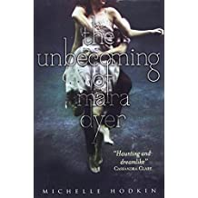 The Unbecoming of Mara Dyer (Mara Dyer 1) by Michelle Hodkin (2012-03-01)