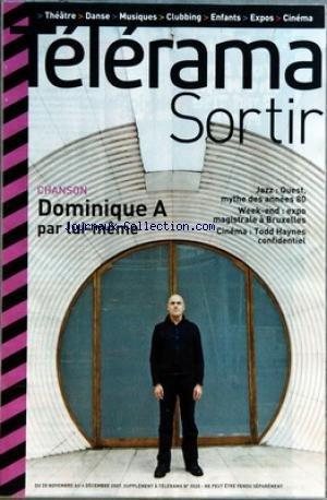 TELERAMA SORTIR [No 3020] du 28/11/2007 - CHANSON - DOMINIQUE A PAR LUI-MEME - JAZZ - QUEST - MYTHES DES ANNEES 80 - EXPO MAGISTRALE A BRUXELLES - CINEMA - TODD HAYNES par Collectif