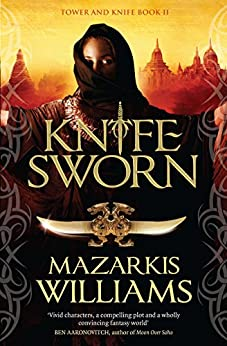 Knife-Sworn: Tower and Knife Book II (Tower and Knife Trilogy 2) by [Williams, Mazarkis]