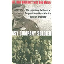 Easy Company Soldier: The Endless Combat of a Sergeant from World War II's 'Band of Brothers'