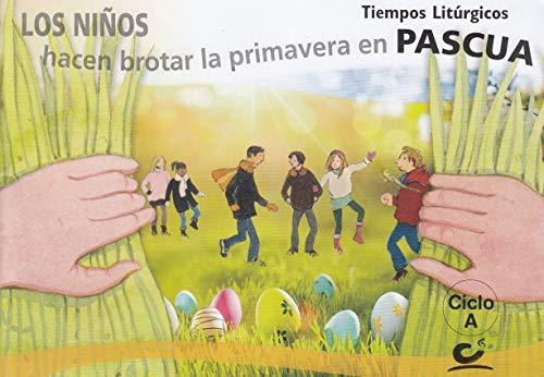 Los niños hacen brotar la primavera en Pascua 2020. Ciclo A (Tiempos litúrgicos)