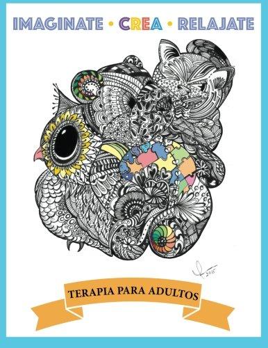 Descargar Libro Libro Imaginate crea relajate: Terapia para Adultos de Sra Ivonne Torres