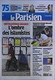 PARISIEN (LE) [No 20874] du 25/10/2011 - REVOLUTIONS ARABES / L'OMBRE DES ISLAMISTES - SEISME EN TURQUIE / LE BILAN S'ALOUDIT - DE NOUVEAUX ELEMENTS ACCABLENT XAVIER DUPONT DE LIGONNES - TROP D'ELEVES SE DISENT HARCELES AU COLLEGE - EURO - L'EUROPE A CRAN FACE A LA CRISE - TRAVAIL A DOMICILE - ATTENTION AUX ARNAQUES SUR INTERNET - LES SPORTS / DUSAUTOIR DESIGNE MEILLEUR JOUEUR DE L'ANNEE - FOOT ET DESCHAMPS - DELPHINE DE VIGAN PLEBISCITEE