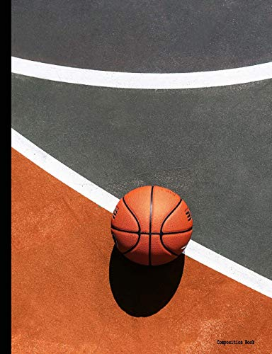 Composition Notebook: Basketball In Your Court, College Ruled, 7.44x9.69 inch, 200 pages, Bound Notebook por Bear In Mind