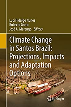 Climate Change In Santos Brazil: Projections, Impacts And Adaptation Options por Lucí Hidalgo Nunes Gratis
