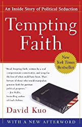 Tempting Faith: An Inside Story of Political Seduction by David Kuo (2007-10-02)