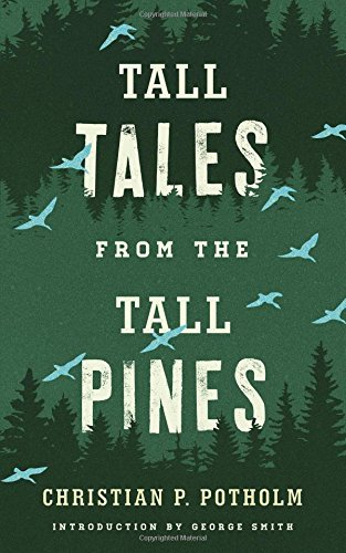 Tall Tales from the Tall Pines by Christian P. Potholm (2015-10-01)