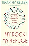 My Rock; My Refuge: A Year of Daily Devotions in the Psalms