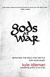 Gods at War: Defeating the Idols That Battle for Your Heart (Christian Large Print Originals)