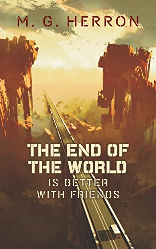 the-end-of-the-world-is-better-with-friends-a-post-apocalyptic-story-english-edition