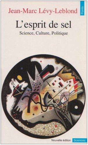 L'esprit de sel : Science, culture, politique par Jean-Marc Lévy-Leblond