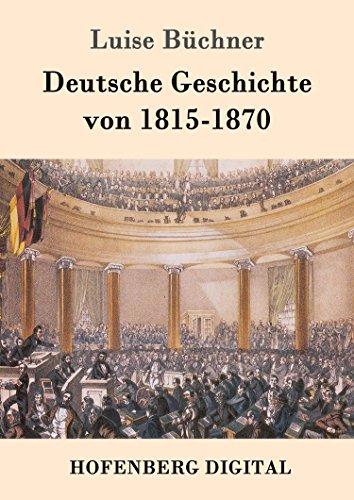 Deutsche Geschichte von 1815-1870: Zwanzig Vorträge, gehalten in dem Alice-Lyceum zu Darmstadt