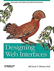 [(Designing Web Interfaces : Principles and Patterns for Rich Interactions)] [By (author) Bill Scott ] published on (February, 2009)