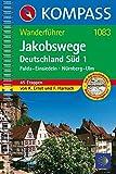 Jakobswege Deutschland Süd 1: Wanderführer mit Toproutenkarten (KOMPASS-Wanderführer, Band 1083)