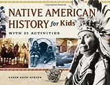 NATIVE AMERICAN HISTORY FOR KI (For Kids)