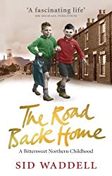 The Road Back Home: A Northern Childhood by Sid Waddell (2010-07-08)