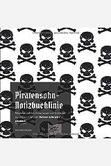 Piratensohn-Notizbuchlinie: Meuterei und das Hinterlassen von Einträgen ausdrücklich erlaubt (Variante: in die Jahre gekommen) Taschenbuch