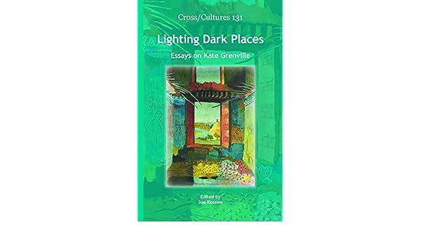 lighting dark places essays on kate grenville